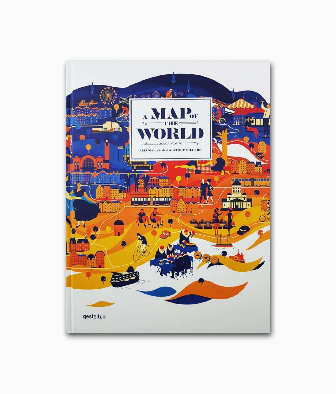 Cover des Kartografie Buches namens A Map of the World vom gestalten Verlag