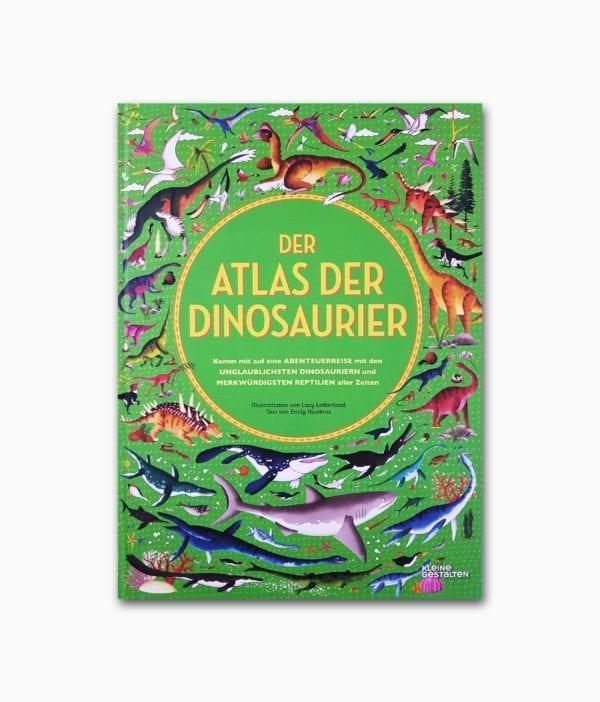 Cover vom Kinderbuch namens Der Atlas der Dinosaurier vom kleine gestalten Verlag