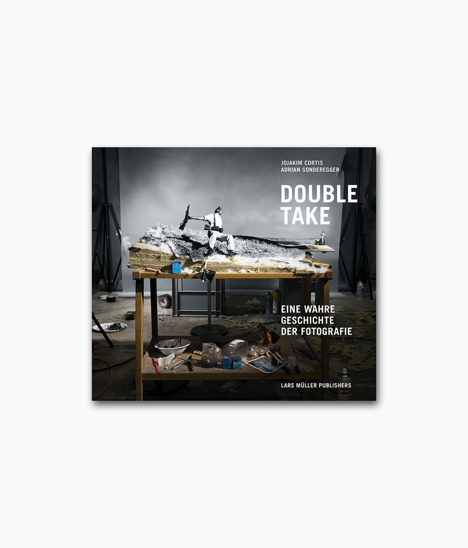 Cover des Fotografie Buches namens Double Take Eine wahre Geschichte der Fotografie von Lars Müller Publishers