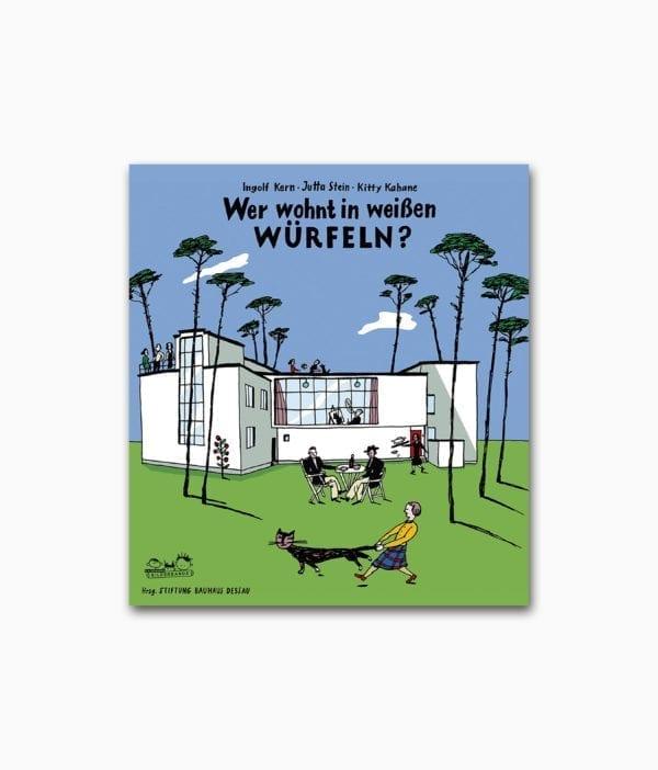 Buchcover des Architektur-Kinderbuches über das Bauhaus mit dem Titel Wer wohnt in weißen Würfeln aus dem E.A. Seemann Verlag