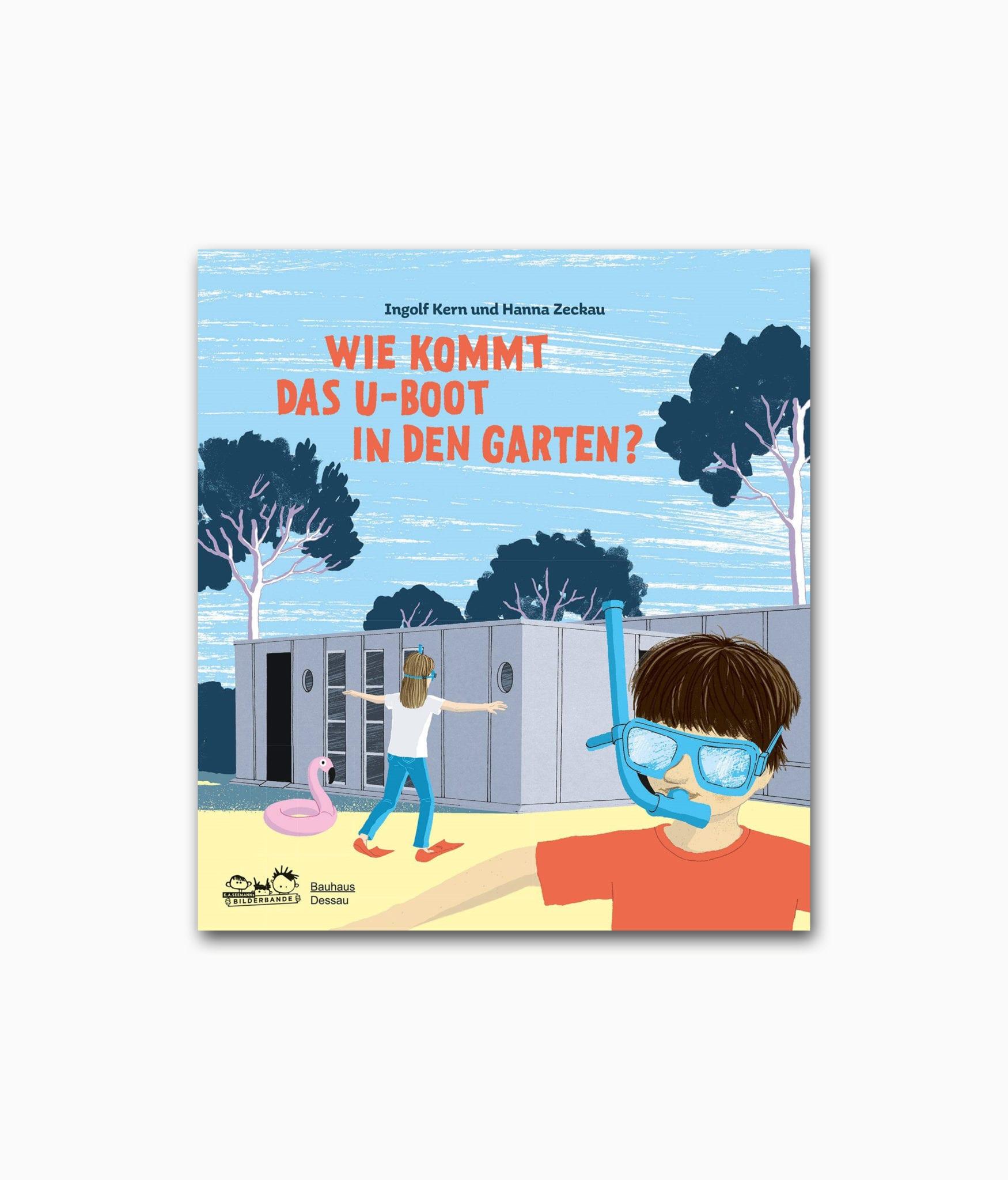 Cover vom Kinderbuch über Architektur namens Wie kommt das U-Boot in den Garten erschienen im E.A. Seemann Verlag