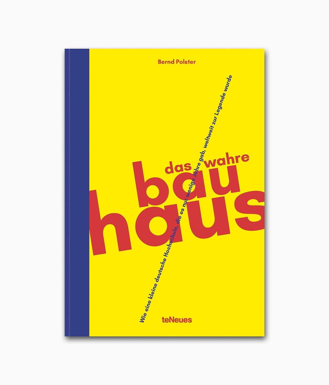 Cover des Buches namens Das wahre Bauhaus aus dem teNeues Verlag