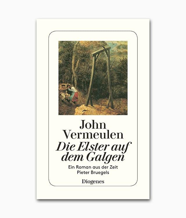Buchcover des Buches über Pieter Bruegel mit dem Namen Die Elster auf dem Galgen aus dem Diogenes Verlag
