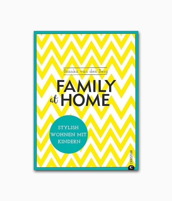 Family at home Stylish wohnen mit Kindern Christian Verlag Cover