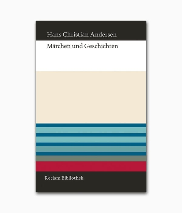 Cover des Märchenbuches mit dem Buchtitel Hans Christian Andersen Märchen und Geschichten aus dem Reclam Verlag