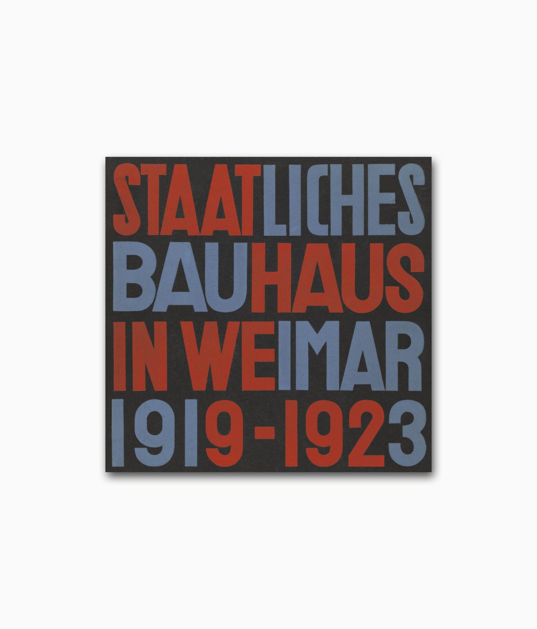 Buchcover des Bildbandes namens Staatliches Bauhaus in Weimar 1919-1923 von Lars Müller Publishers