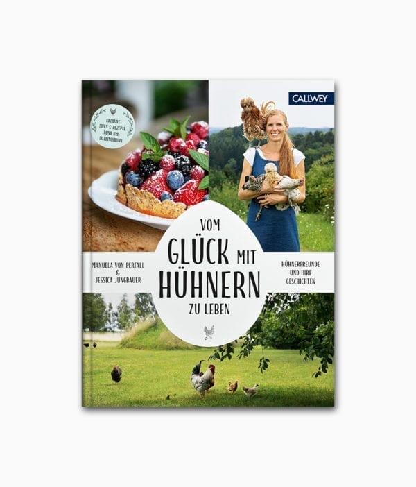Cover von einem Natur Buch über das Leben in der Natur und auf dem Lande mit dem Namen Vom Glück mit Hühnern zu leben aus dem Callwey Verlag