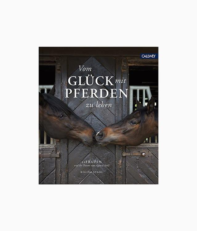 Vom Glück mit Pferden zu leben Callwey Verlag Cover