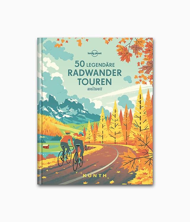Cover des Fahrrad Buches namens 50 legendäre Radwandertouren weltweit aus dem Kunth Verlag