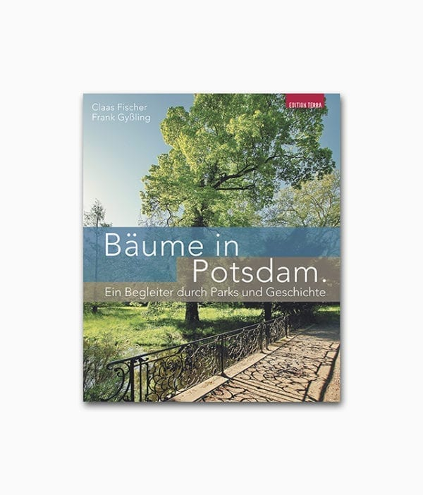 Bäume in Potsdam Ein Begleiter durch Parks und Geschichte terra press Verlag Cover