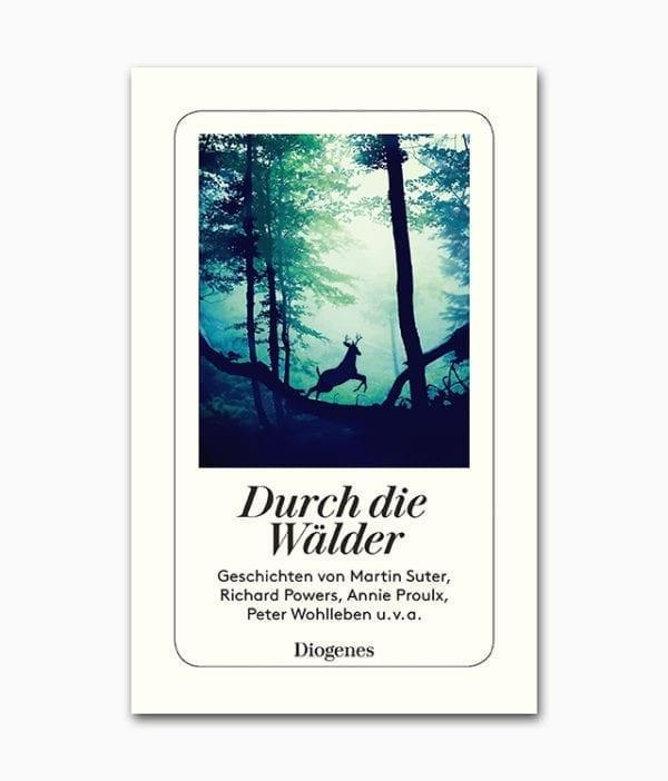Durch die Wälder Diogenes Verlag Cover