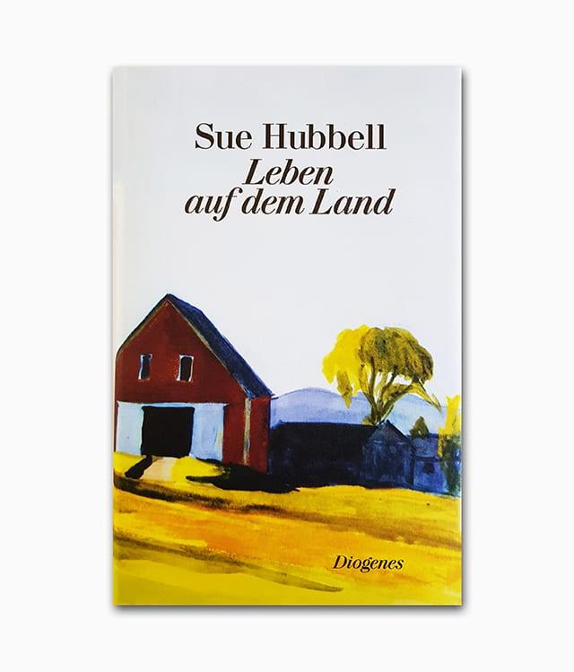 Cover des Natur Buches über Landleben mit dem Namen Sue Hubbell Leben auf dem Land aus dem Diogenes Verlag