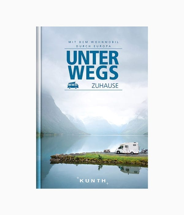 Buchcover des Abenteuer Bildbands über das Thema Vanlife mit dem Buchtitel Unterwegs zu Hause erschienen im Kunth Verlag