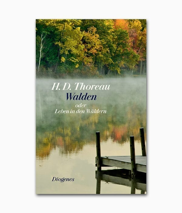 Cover des Abenteuer Buches mit dem Namen Walden oder Leben in den Wäldern erschienen im Diogenes Verlag zum Thema Landleben