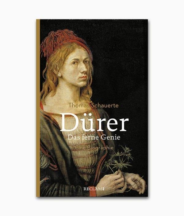 Cover des Buches über Albrecht Dürer mit dem Buchtitel Dürer Das ferne Genie Eine Biographie aus dem Reclam Verlag