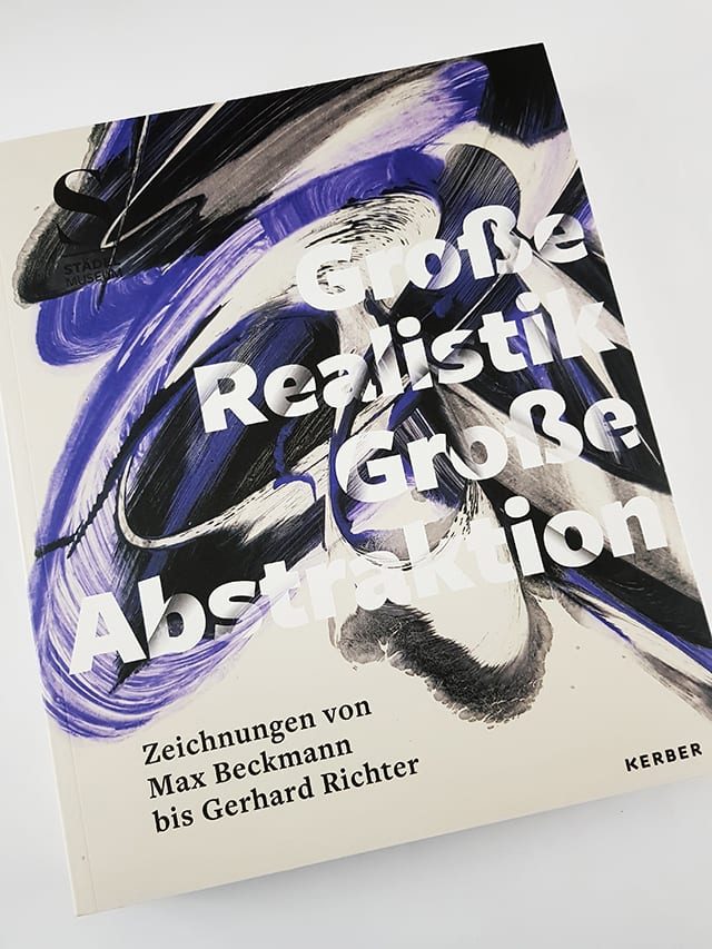 Große Realistik & Große Abstraktion Zeichnungen von Max Beckmann bis Gerhard Richter Kerber Verlag Cover