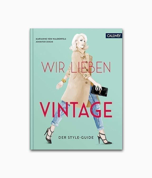 Cover des Mode Buches namens Wir lieben Vintage Der Style-Guide erschienen im Callwey Verlag