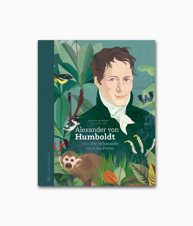 Cover des Kinderbuches über den Forscher Alexander von Humboldt aus dem Gerstenberg Verlag
