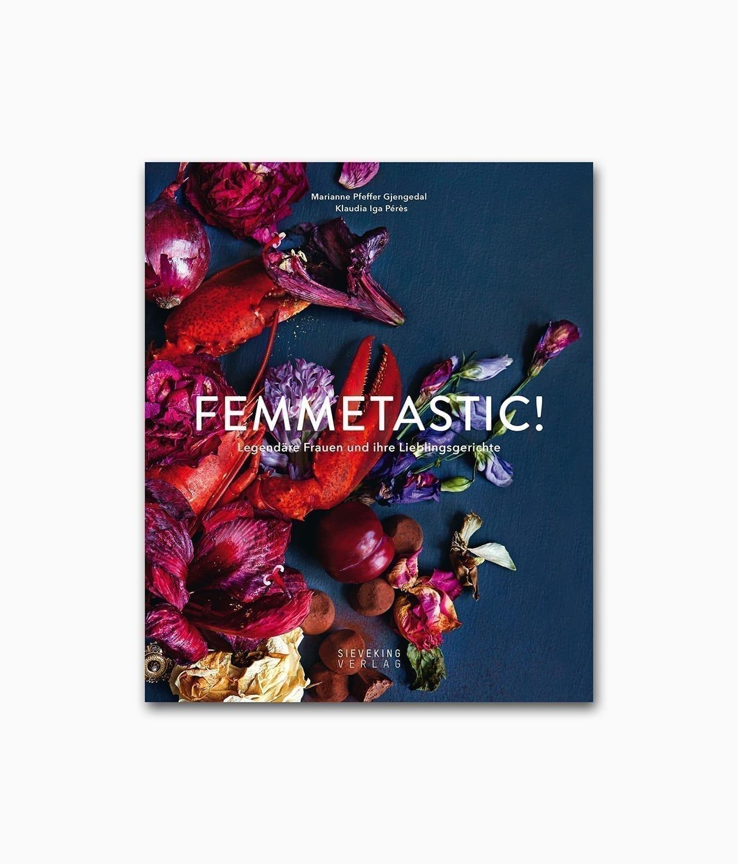 Cover vom Kochbuch namens Femmetastic! Legendäre Frauen und ihre Lieblingsgerichte aus dem Sieveking Verlag