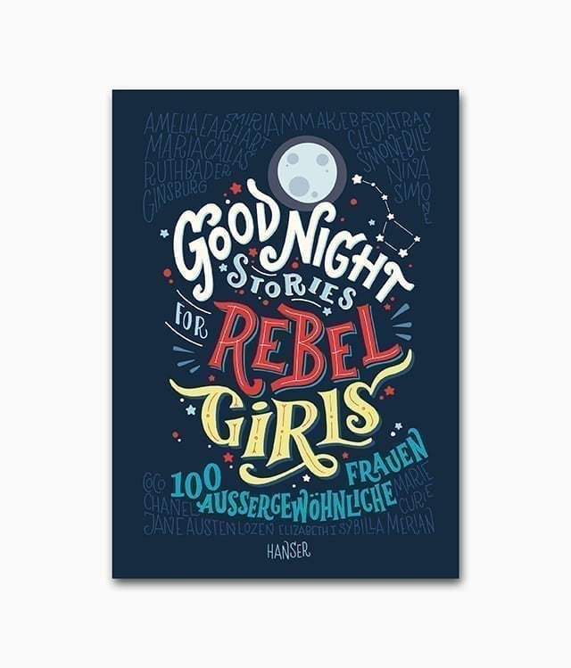 Cover des Kinderbuches über starke Mädchen mit dem Namen Good Night Stories for Rebel Girls Hanser Verlag