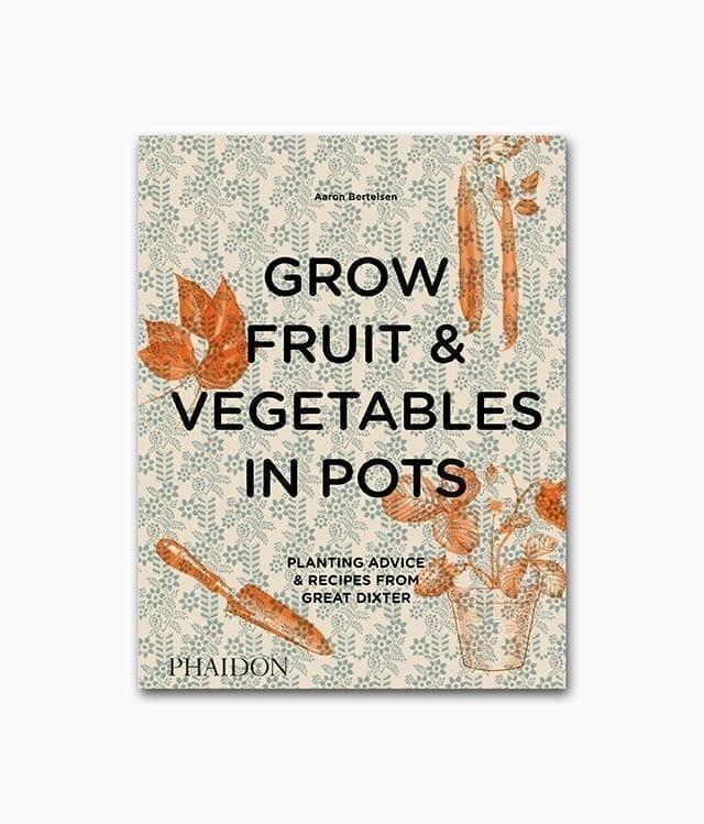 Buchcover des Kochbuches Grow Fruit and Vegetables in Pots aus Phaidon Verlag über Gemüseanbau im Land-Garten und auf dem Balkon in der Stadt