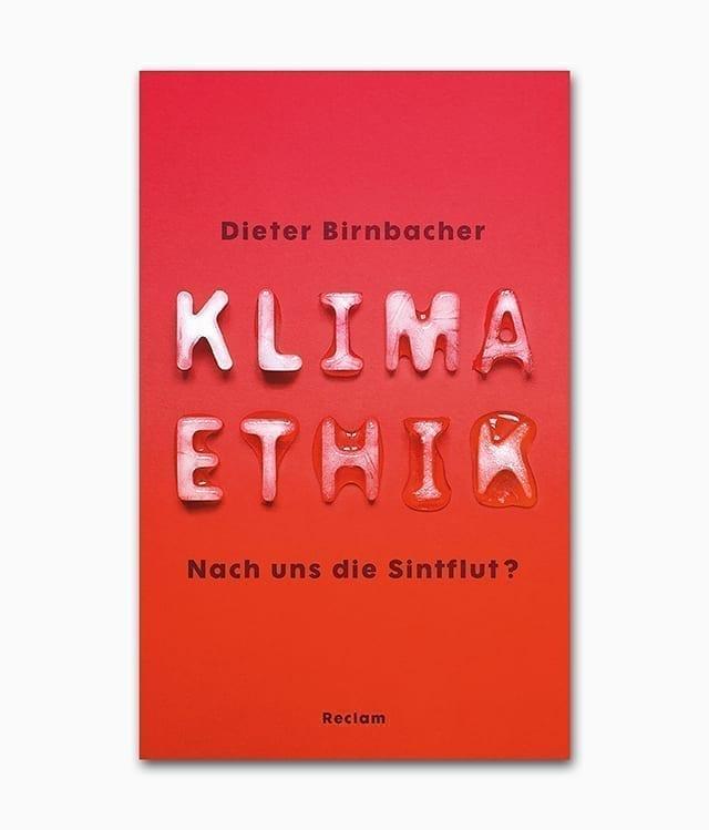 Cover einens Buches zum Thema Umweltschutz namens Klimaethik Nach uns die Sintflut erschienen im Reclam Verlag