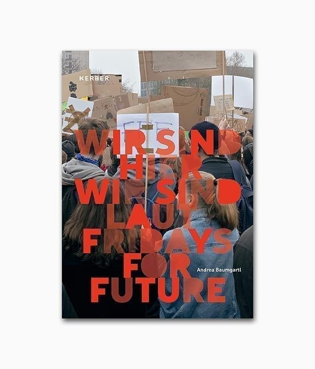 Cover einens Buches zum Thema Umweltschutz namens Wir sind hier wir sind laut Fridays for Future aus dem Kerber Verlag