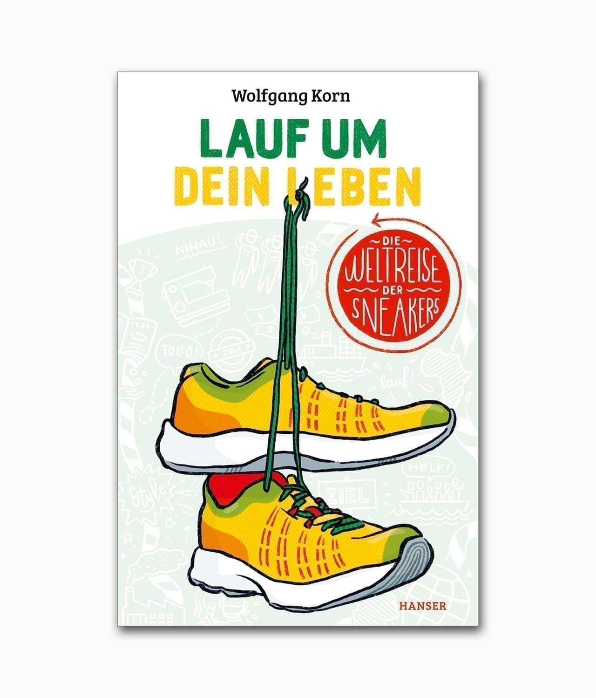 Cover von einem Sneaker Buch mit dem Titel Lauf um dein Leben Die Weltreise der Sneakers aus dem Hanser Verlag