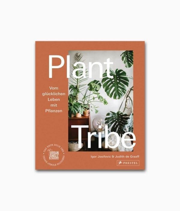 Cover des Interior Design Buches mit dem Titel Plant Tribe Vom glücklichen Leben mit Pflanzen aus dem Prestel Verlag
