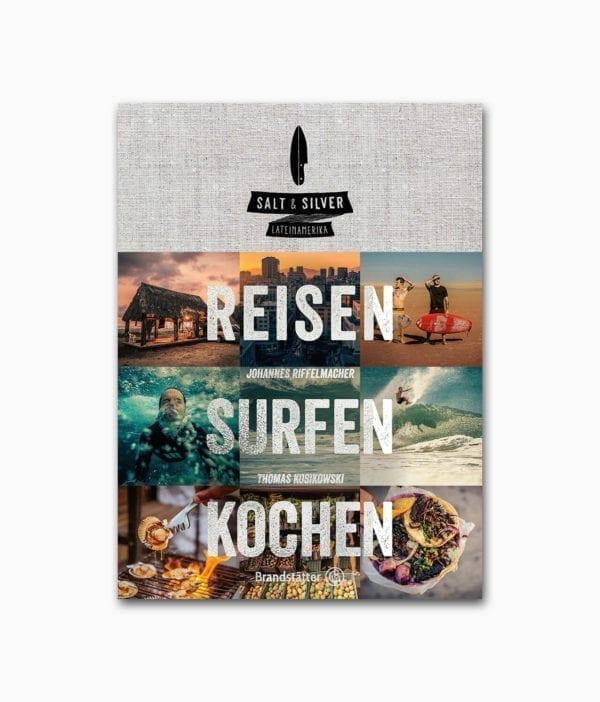 Salt & Silver Lateinamerika Reisen Surfen Kochen Brandstätter Verlag Buchcover