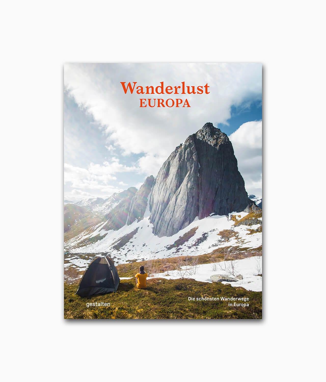Cover des Abenteuer Buches namens Wanderlust Europa die schönsten Wanderwege aus dem gestalten Verlag