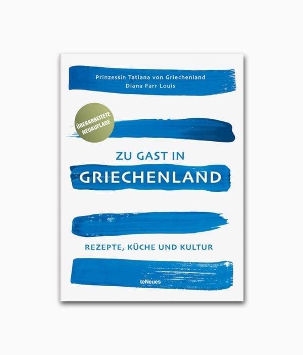 Zu Gast in Griechenland Rezepte Küche und Kultur teNeues Verlag Buchcover