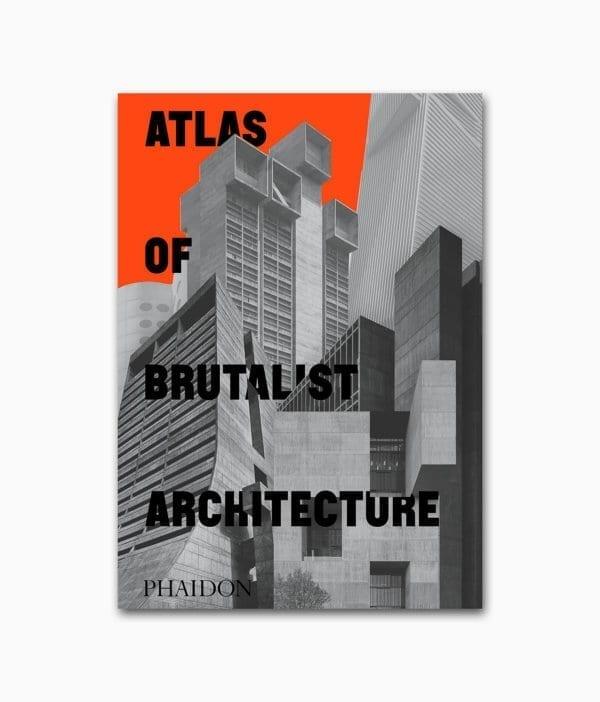 Cover des Buches über Brutalismus namens Atlas of Brutalist Architecture vom Phaidon Verlag