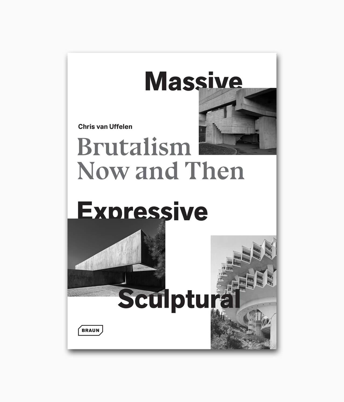 Cover des Buches über Brutalismus namens Massive Expressive Sculptural von Braun Publishing