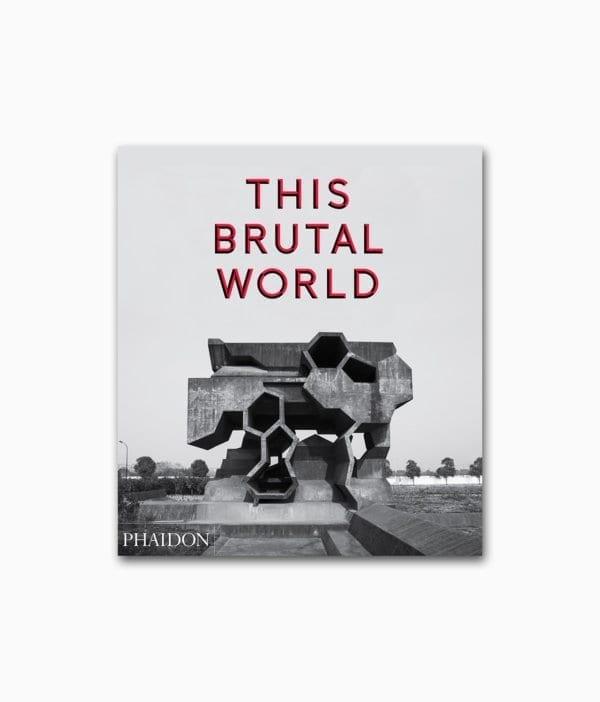 Cover des Buches über Brutalismus mit dem Titel This Brutal World aus dem Phaidon Verlag
