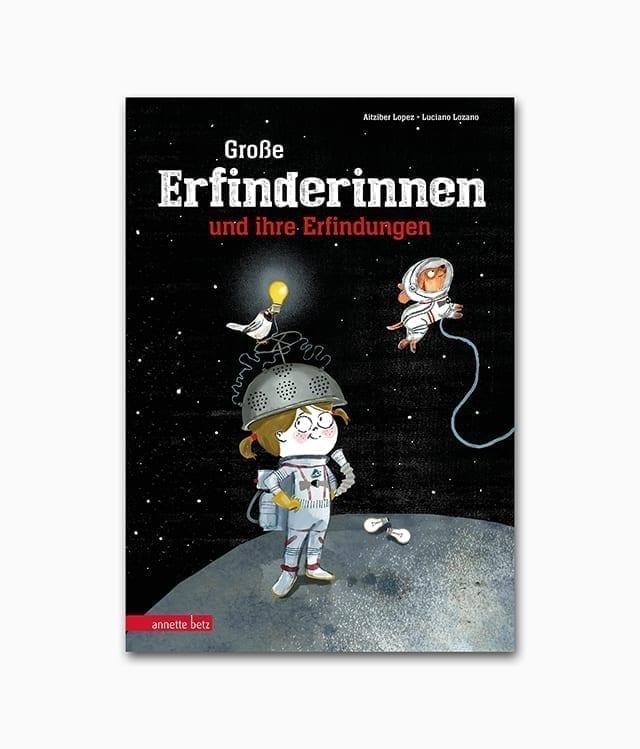 Große Erfinderinnen und ihre Erfindungen Annette Betz Verlag Buchcover