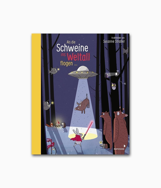 Als die Schweine ins Weltall flogen Mixtvision Verlag Buchcover