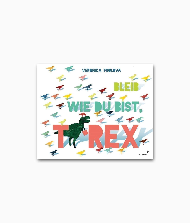 Bleib wie du bist T-Rex Mixtvision Verlag Buchcover