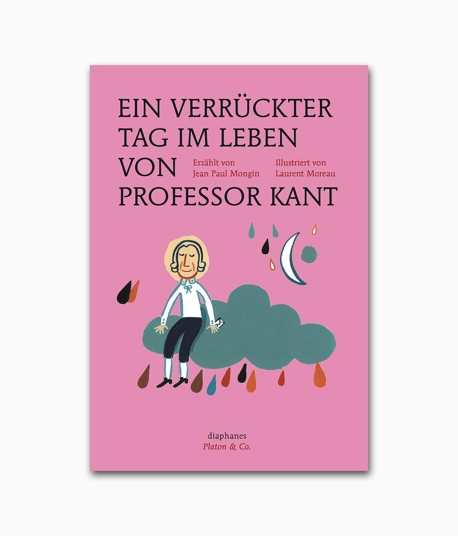 Ein verrückter Tag im Leben von Professor Kant Diaphanes Verlag Buchcover