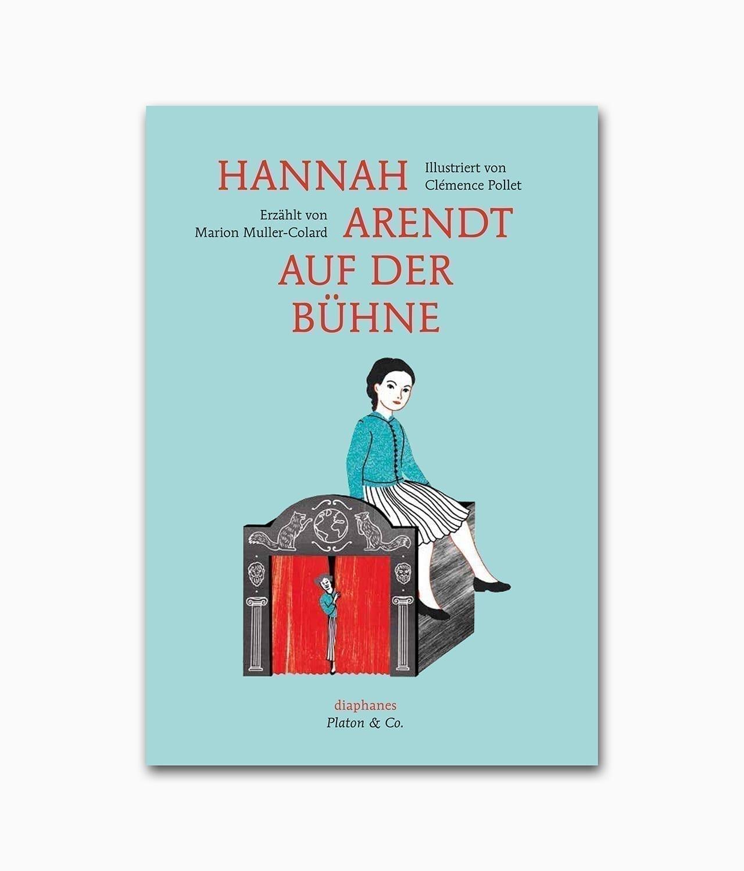 Kinderbuch über Philosophie Hannah Arendt auf der Bühne Diaphanes Verlag Buchcover