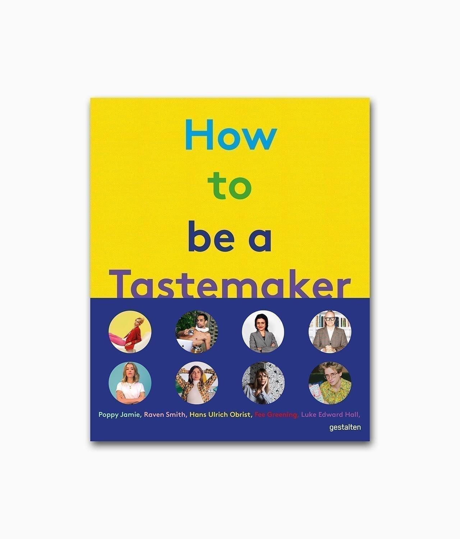 How to be a Tastemaker gestalten Verlag Buchcover