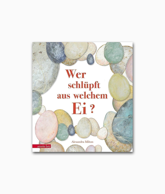 Wer schlüpft aus welchem Ei Annette Betz Buchcover