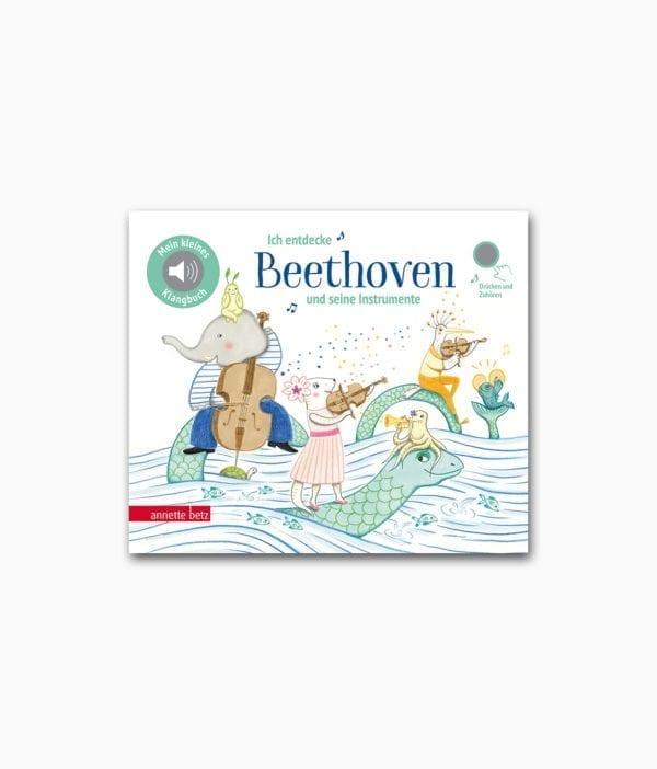 Ich entdecke Beethoven und seine Instrumente Annette Betz Verlag Buchcover