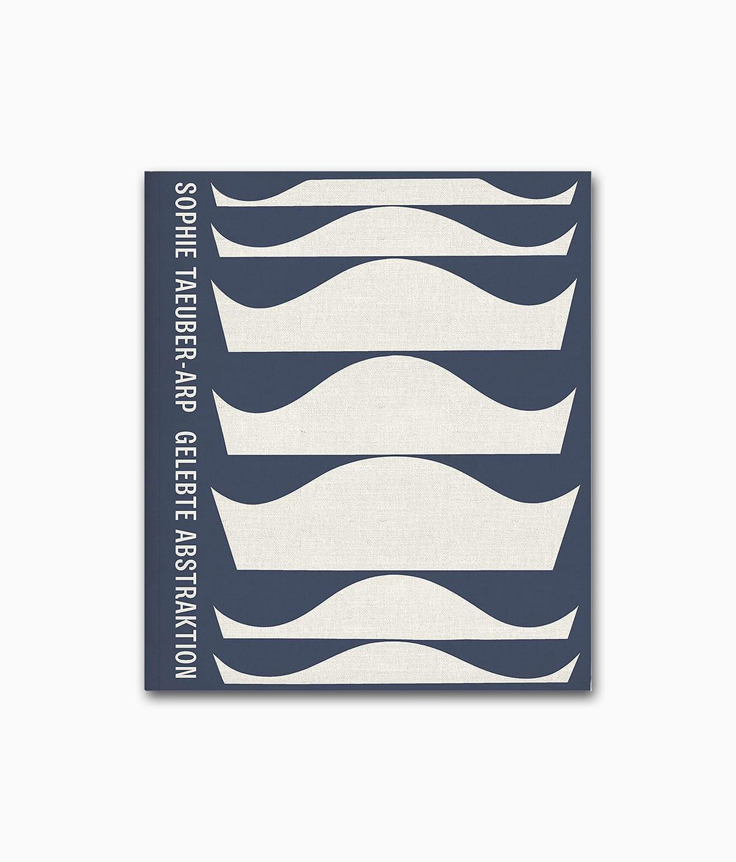 Sophie Taeuber-Arp Gelebte Abstraktion Hirmer Verlag Buchcover