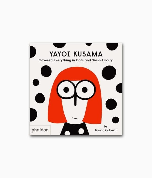 Yayoi Kusama Covered Everything in Dots and Wasn't Sorry Phaidon Verlag Buchcover
