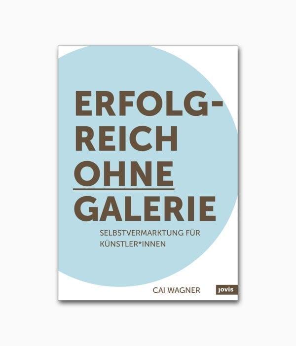 Erfolgreich ohne Galerie Jovis Verlag Buchcover