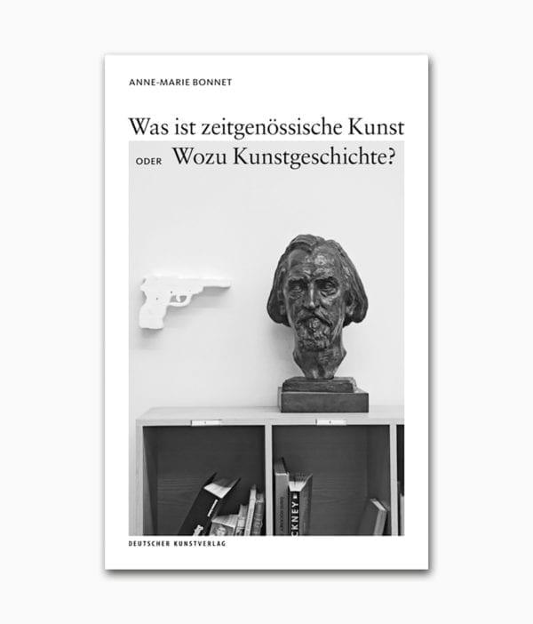 Was ist zeitgenössische Kunst oder Wozu Kunstgeschichte Deutscher Kunstverlag Buchcover