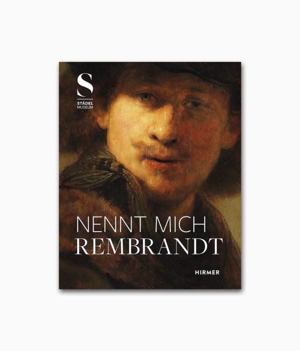 Nennt mich Rembrandt Hirmer Verlag Buchcover