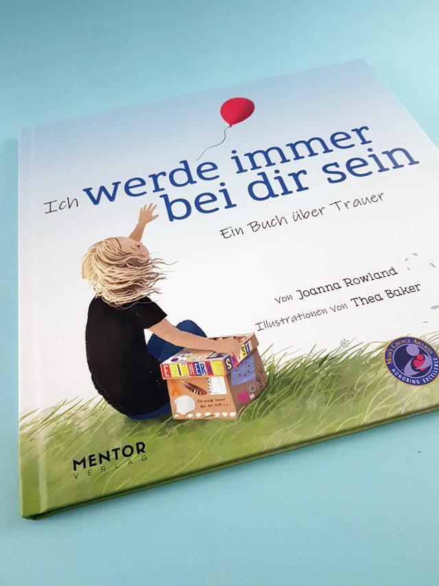 Ich werde immer bei dir sein Ein Buch über die Trauer Mentor Verlag Buchcover