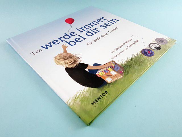 Ich werde immer bei dir sein Ein Buch über die Trauer Mentor Verlag Buchcover liegend